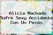 <b>Alicia Machado</b> Sufre Sexy Accidente Con Un Pezón