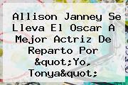 <b>Allison Janney</b> Se Lleva El Oscar A Mejor Actriz De Reparto Por &quot;Yo, Tonya&quot;