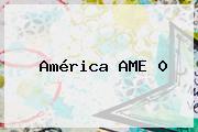 <b>América</b> AME 0