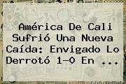 <b>América De Cali</b> Sufrió Una Nueva Caída: Envigado Lo Derrotó 1-0 En ...