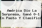 <b>América</b> Dio La Sorpresa, Ganó 0-1 En <b>Pasto</b> Y Clasificó