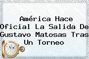 América Hace Oficial La Salida De Gustavo <b>Matosas</b> Tras Un Torneo