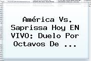 América Vs. Saprissa Hoy EN <b>VIVO</b>: Duelo Por Octavos De ...