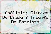 Análisis: Clínica De Brady Y Triunfo De <b>Patriots</b>