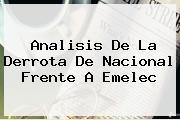 Analisis De La Derrota De <b>Nacional</b> Frente A Emelec