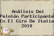 Análisis Del Pelotón Participante En El <b>Giro De Italia 2018</b>