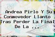 <b>Andrea Pirlo</b> Y Su Conmovedor Llanto Tras Perder La Final De La <b>...</b>