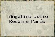 <b>Angelina Jolie</b> Recorre París
