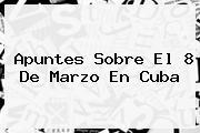Apuntes Sobre El <b>8 De Marzo</b> En Cuba
