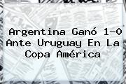 Argentina Ganó 1-0 Ante <b>Uruguay</b> En La Copa América