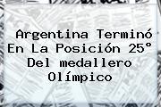 Argentina Terminó En La Posición 25° Del <b>medallero Olímpico</b>