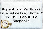 <b>Argentina Vs Brasil</b> En Australia: Hora Y TV Del Debut De Sampaoli