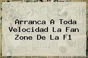 Arranca A Toda Velocidad La Fan Zone De La <b>F1</b>