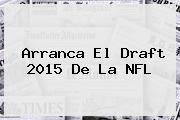 NFL. Arranca el Draft 2015 de la NFL, Enlaces, Imágenes, Videos y Tweets