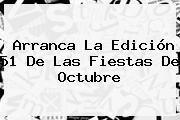 Arranca La Edición 51 De Las Fiestas De <b>Octubre</b>