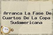 Arranca La Fase De Cuartos De La <b>Copa Sudamericana</b>