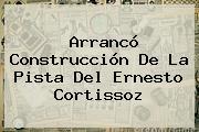 Arrancó Construcción De La Pista Del Ernesto Cortissoz