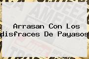 Arrasan Con Los <b>disfraces</b> De Payasos