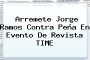 Arremete <b>Jorge Ramos</b> Contra Peña En Evento De Revista TIME