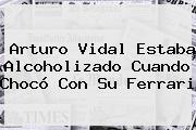 <b>Arturo Vidal</b> Estaba Alcoholizado Cuando Chocó Con Su Ferrari