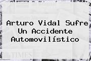 <b>Arturo Vidal</b> Sufre Un Accidente Automovilístico