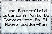 <b>Asa Butterfield</b> Estaría A Punto De Convertirse En El Nuevo Spider-Man