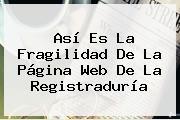 Así Es La Fragilidad De La Página Web De La <b>Registraduría</b>