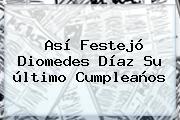 Así Festejó <b>Diomedes Díaz</b> Su último Cumpleaños