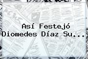 Así Festejó <b>Diomedes Díaz</b> Su...