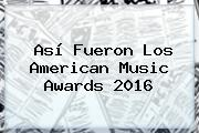 Así Fueron Los <b>American Music Awards 2016</b>