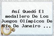 Así Quedó El <b>medallero</b> De Los Juegos <b>Olímpicos</b> De Río De Janeiro ...