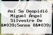 Así Se Despidió Miguel Ángel Silvestre De '<b>Sense 8</b>'
