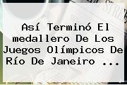 Así Terminó El <b>medallero</b> De Los Juegos <b>Olímpicos</b> De Río De Janeiro ...