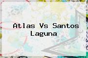 <b>Atlas Vs Santos</b> Laguna