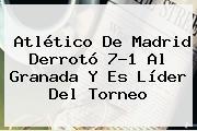 <b>Atlético</b> De <b>Madrid</b> Derrotó 7-1 Al Granada Y Es Líder Del Torneo