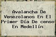 Avalancha De Venezolanos En El Primer Día De <b>censo</b> En Medellín