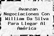 Avanzan Negociaciones Con <b>William Da Silva</b> Para Llegar Al América