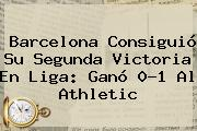 <b>Barcelona</b> Consiguió Su Segunda Victoria En Liga: Ganó 0-1 Al Athletic