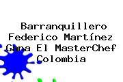 Barranquillero Federico Martínez Gana El <b>MasterChef Colombia</b>