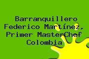 Barranquillero Federico Martínez, Primer <b>MasterChef Colombia</b>