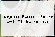<b>Bayern Munich</b> Goleó 5-1 Al Borussia
