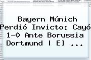 Bayern Múnich Perdió Invicto: Cayó 1-0 Ante Borussia Dortmund   El ...