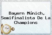 <b>Bayern</b> Múnich, Semifinalista De La Champions
