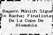 <b>Bayern Múnich</b> Sigue En Racha: Finalista De La Copa De Alemania