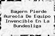 Bayern Pierde Aureola De Equipo Invencible En La <b>Bundesliga</b>