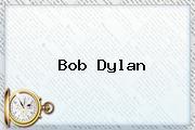 <b>Bob Dylan</b>