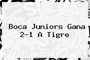 <b>Boca Juniors</b> Gana 2-1 A Tigre