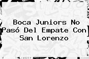 <b>Boca Juniors</b> No Pasó Del Empate Con San Lorenzo