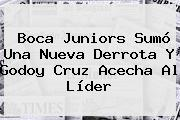<b>Boca Juniors</b> Sumó Una Nueva Derrota Y Godoy Cruz Acecha Al Líder