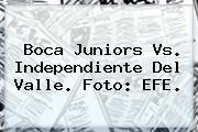 <b>Boca Juniors</b> Vs. Independiente Del Valle. Foto: EFE.